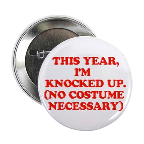 """Knocked Up Costume 2.25"""" Button"""
