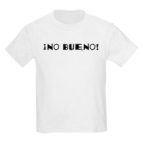 No Bueno Kids Light T-Shirt