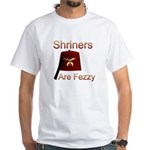 Shriners are Fezzy White T-Shirt