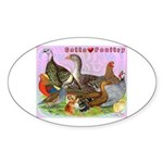 Gotta Love Poultry Oval Sticker (50 pk)