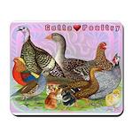 Gotta Love Poultry Mousepad