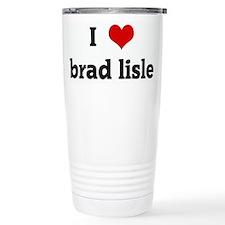 I Love brad lisle Travel Mug