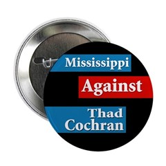 Mississippi Against Thad Cochran Button