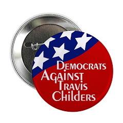 Democrats Against Travis Childers button