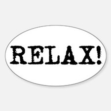 Relax! Oval Decal