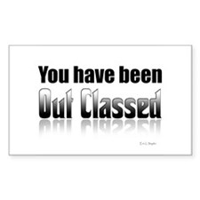 You have been out classed Rectangle Decal