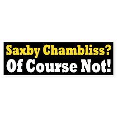Saxby Chambliss? Bumper Sticker
