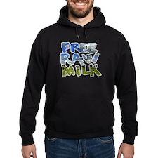 Free Raw Milk Hoodie