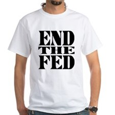 End the Fed! Shirt