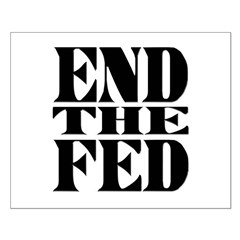 End the Fed! Posters