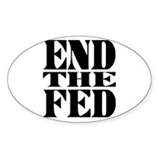 End the Fed! Oval Decal