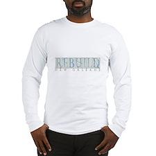 Rebuild New Orleans Long Sleeve T-Shirt