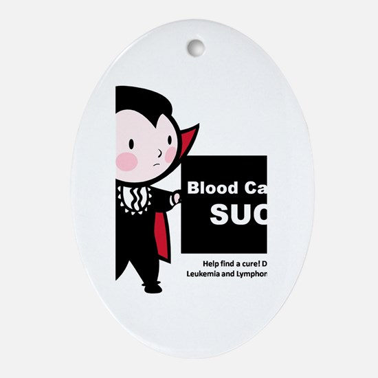 Blood Cancers Suck Oval Ornament