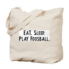 Eat, Sleep, Play Foosball Tote Bag