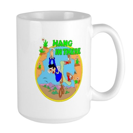 HANG IN THERE Large Mug