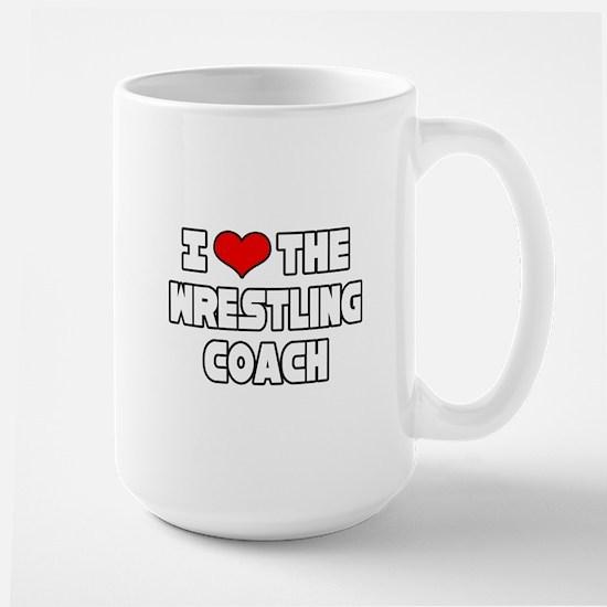 """I Love The Wrestling Coach"" Mugs"