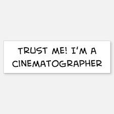Trust Me: Cinematographer Bumper Bumper Bumper Sticker