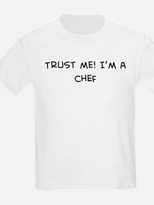Trust Me: Chef Kids T-Shirt