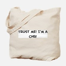Trust Me: Chef Tote Bag
