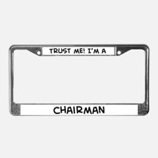 Trust Me: Chairman License Plate Frame