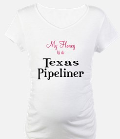 My honey is a Texas Pipeliner Shirt