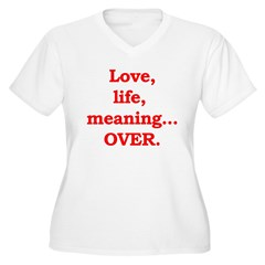 It's Over. T-Shirt