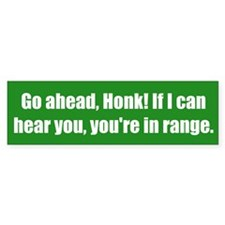 Go ahead, Honk! If I can hear you, you're in range