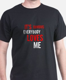 It's Obvious Everybody Loves Me T-Shirt