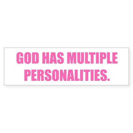 GOD HAS MULTIPLE PERSONALITIES.