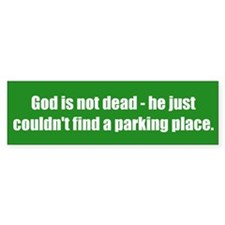 God is not dead - he just couldn't find a parking