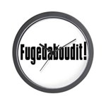 Fugedaboudit Collection Wall Clock