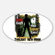 I Love Guys With Topaz Eyes Oval Decal