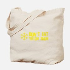 Don't Eat Yellow Snow Tote Bag