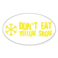Don't Eat Yellow Snow Oval Decal