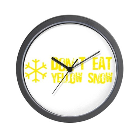 Don't Eat Yellow Snow Wall Clock