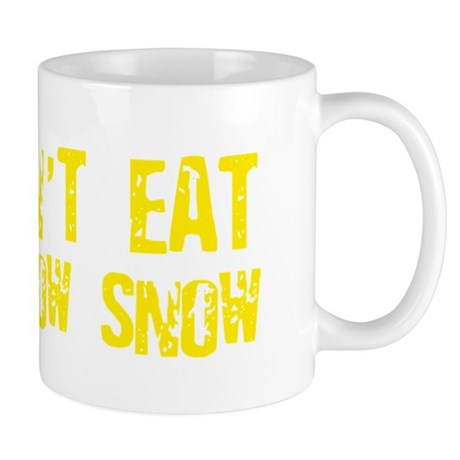 Don't Eat Yellow Snow Mug