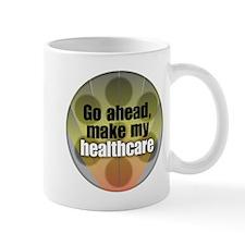 Go ahead, make my healthcare Mug