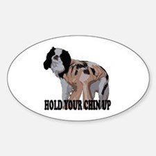 Hold Your Chin Up Oval Decal