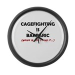 Cagefighting is Barbaric - an Large Wall Clock