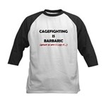 Cagefighting is Barbaric - an Kids Baseball Jersey
