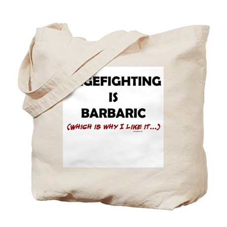 Cagefighting is Barbaric - an Tote Bag