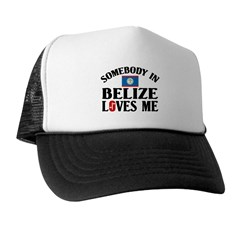 Somebody In Belize Trucker Hat