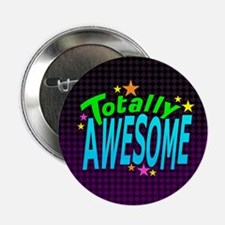 """Totally AWESOME 2.25"""" Button"""