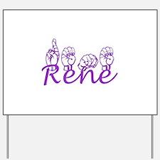 Rene Yard Sign