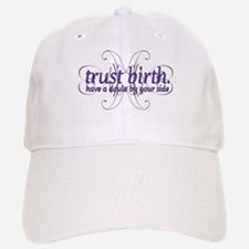 Trust Birth - Baseball Baseball Cap