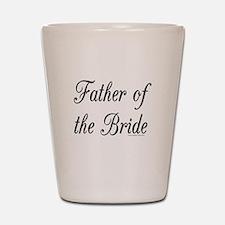 fatherOfTheBride copy.jpg Shot Glass