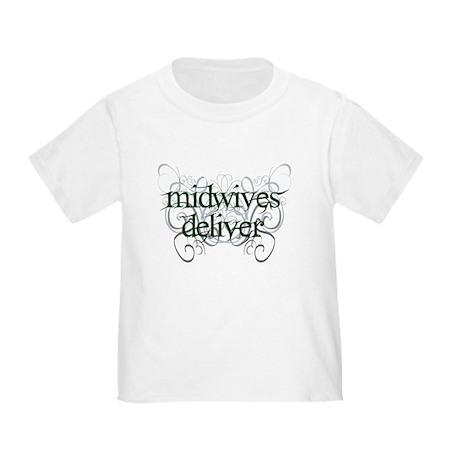 Midwives Deliver - Toddler T-Shirt