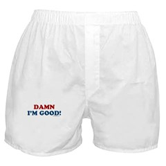 Damn I'm Good! Boxer Shorts