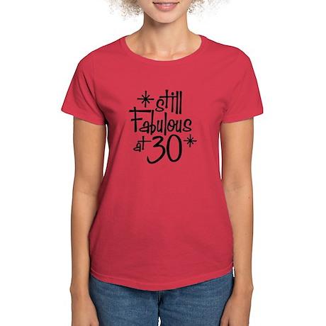 Still Fabulous at 30 Women's Dark T-Shirt