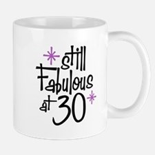 Still Fabulous at 30 Mug